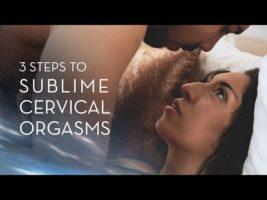 cervical orgasm, livmodersorgasm, orgasm, mjukporr, kvinnor, vagina, slida